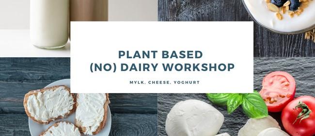 Plant Based (No) Dairy Workshop