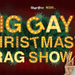 The Big Gay Christmas Drag Show!