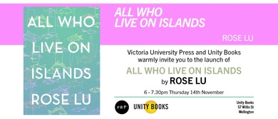 Book Launch - All Who Live on Islands by Rose Lu