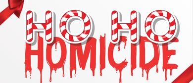 Ho Ho Homicide - Murder Mystery Night