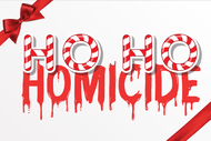 Image for event: Ho Ho Homicide - Murder Mystery Night