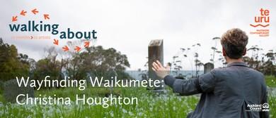 Walking About: Christina Houghton, Wayfinding Waikumete
