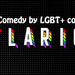 Gaylarious - Comedy Night