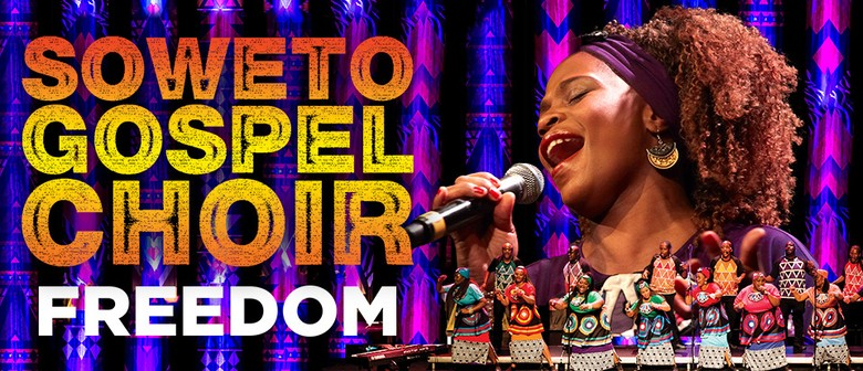 Soweto Gospel Choir - Freedom 2020 NZ Tour