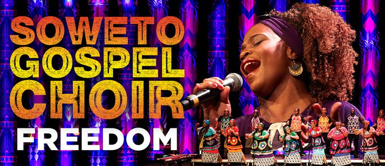 Soweto Gospel Choir - Freedom 2020 NZ Tour: CANCELLED