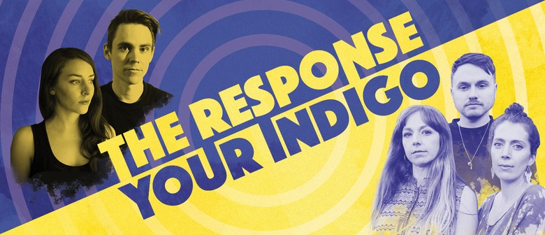 Double Release Show - The Response and Your Indigo