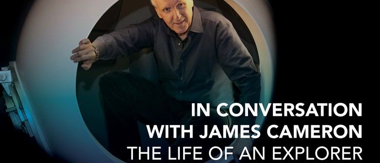 In Conversation with James Cameron – The Life of an Explorer