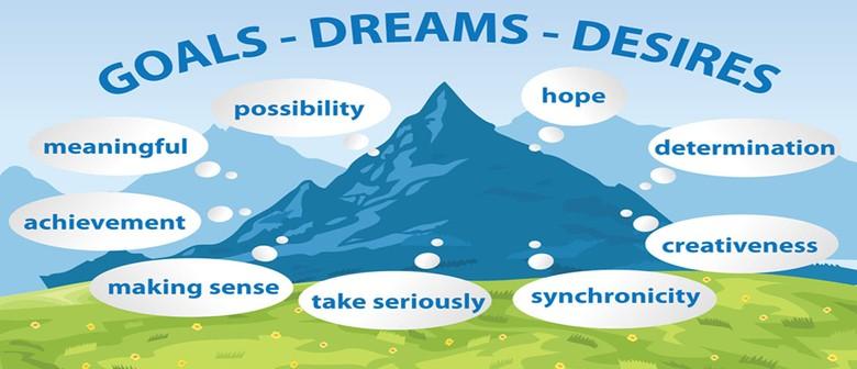 Goals - Dreams - Desires