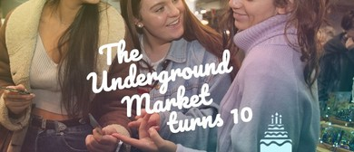 The Underground Market's 10th Birthday Celebration