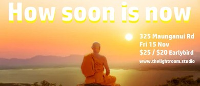 How Soon Is Now? A Gentle & Soothing Evening of Mindfulness