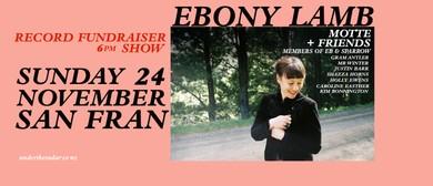 Ebony Lamb Record Fundraiser with Motte + Friends