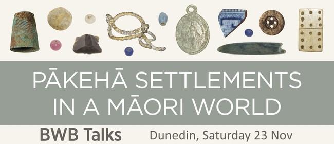 BWB Talks: Pākehā Settlements in a Māori World
