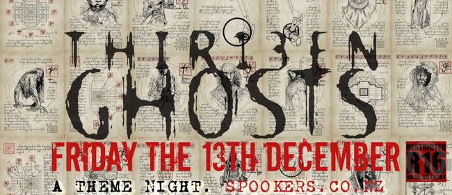 Thirteen Ghosts Theme Night- Friday the 13th December