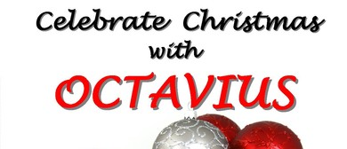 Celebrate Christmas with Octavius - Concert Two