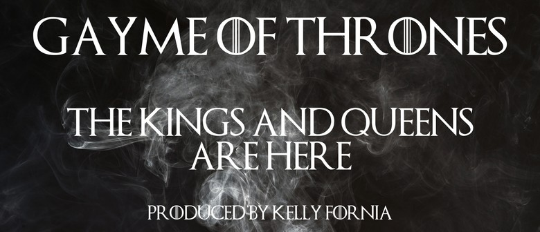 Gayme of Thrones: The Drag Show