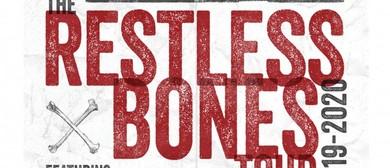 Restless Bones Tour