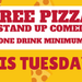 Free Pizza and Stand Up Comedy