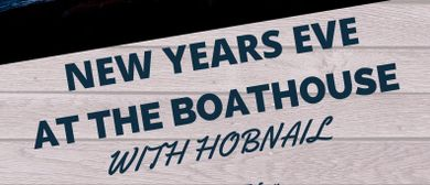 New Years Eve with Hobnail at The Boathouse
