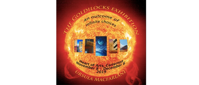 The Goldilocks Exhibition - An Outcome of Infinite Choices