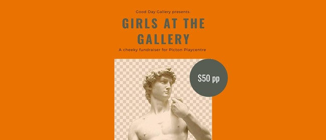 Girls At the Gallery - A Picton Playcentre Fundraiser