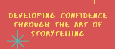 Developing Confidence Through the Art of Storytelling