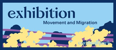 Exhibition: Movement and Migration