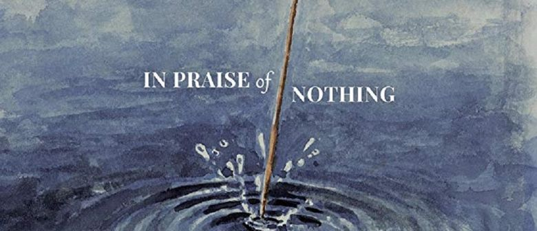 'Lyrical Visions IV' 'IN PRAISE of NOTHING' and short films