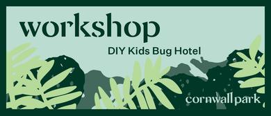 Workshop: DIY Kids Bug Hotel: SOLD OUT