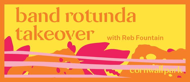Band Rotunda Takeover: Reb Fountain
