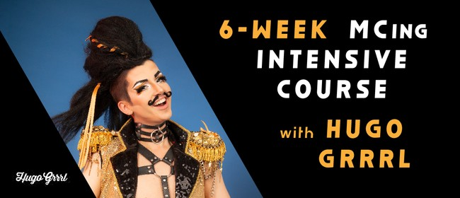 6-Week MCing Intensive Course with Hugo Grrrl
