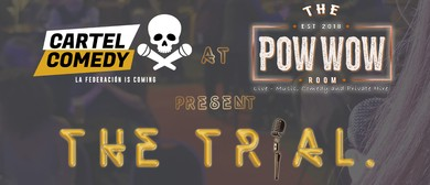 Cartel Comedy's The Trial – Open Mic Night