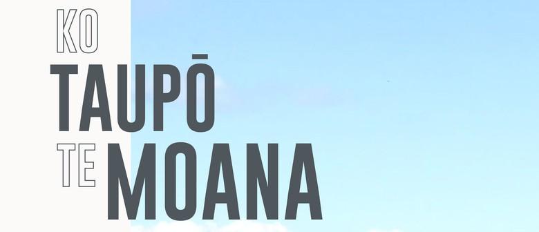 Ko Taupō Te Moana
