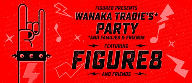 Wanaka Tradie's Party Feat. Figure8