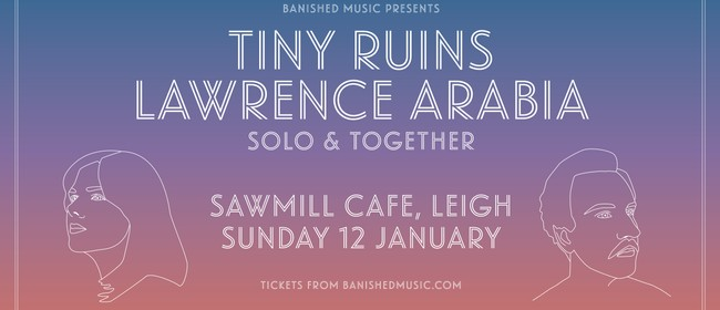 Tiny Ruins & Lawrence Arabia - Solo & Together