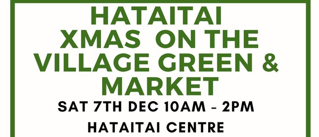 Hataitai Christmas on The Village Green & Christmas Market