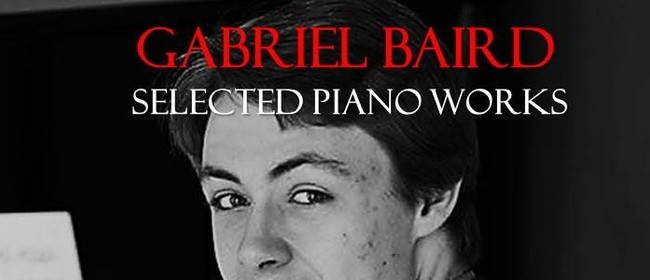 Gabriel Baird  Selected Piano Works