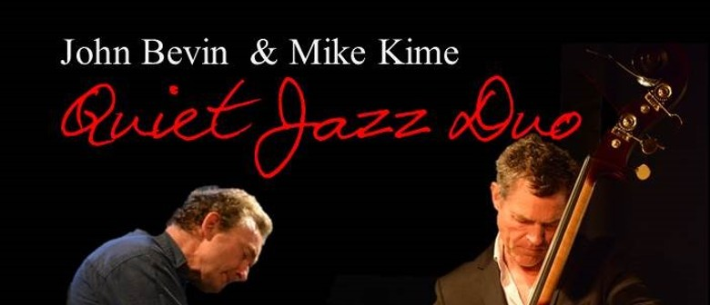 John Bevin & Mike Kime Quiet Jazz Duo