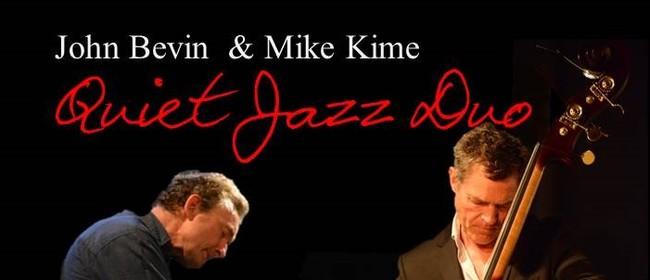 John Bevin & Mike Kime Quiet Jazz Duo