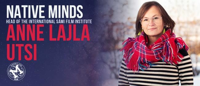 Native Minds with Anne Lajla Utsi