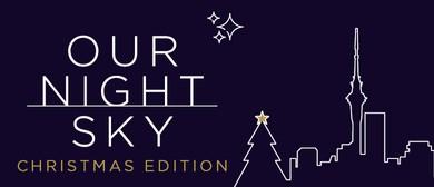 Our Night Sky - Christmas Edition