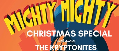 Mighty Mighty Christmas Special with The Kryptonites