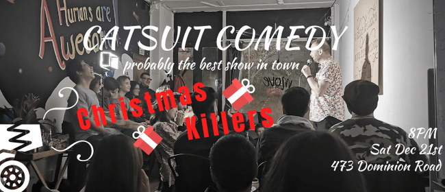 CatSuit Comedy - Christmas Killers