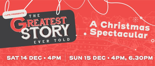The Greatest Story Ever Told - A Christmas Spectacular