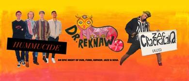 Dr. Reknaw, Hummucide & Zac Crakalaka