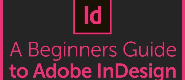 Indesign - An Introduction to Page Layout