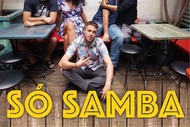 Image for event: Só Samba's Last Gig of The Year