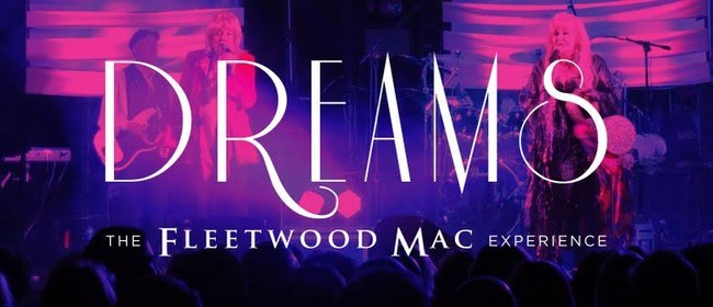 Fleetwood Mac Dreams Experience: CANCELLED