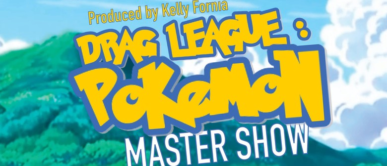 Drag League: Pokémon Master Show