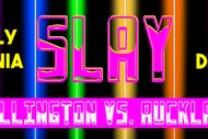 SLAY - Wellington Vs. Auckland: A Wellington Pride Drag Show
