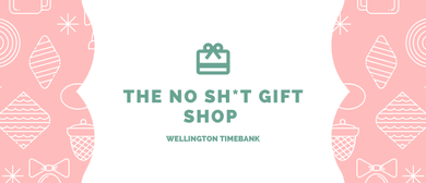 Wellington Timebank No Sh*t Giftshop